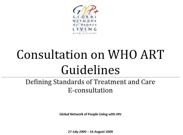 Consultation on WHO ART Guidelines: Defining Standards of Treatment and Care E-consultation